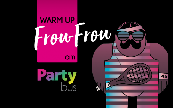 Warm Up Frou-Frou at Party-bus